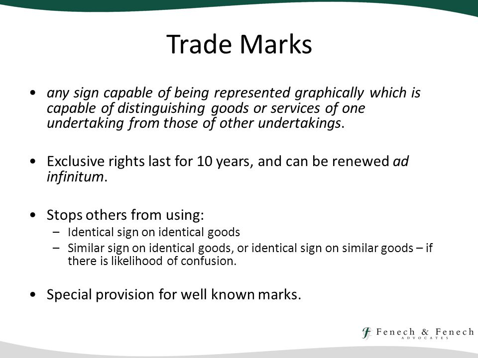 Trade Marks any sign capable of being represented graphically which is capable of distinguishing goods or services of one undertaking from those of other undertakings.