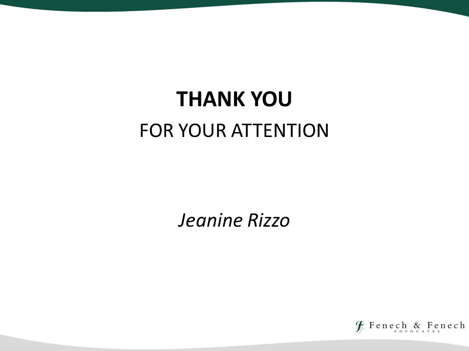 THANK YOU FOR YOUR ATTENTION Jeanine Rizzo