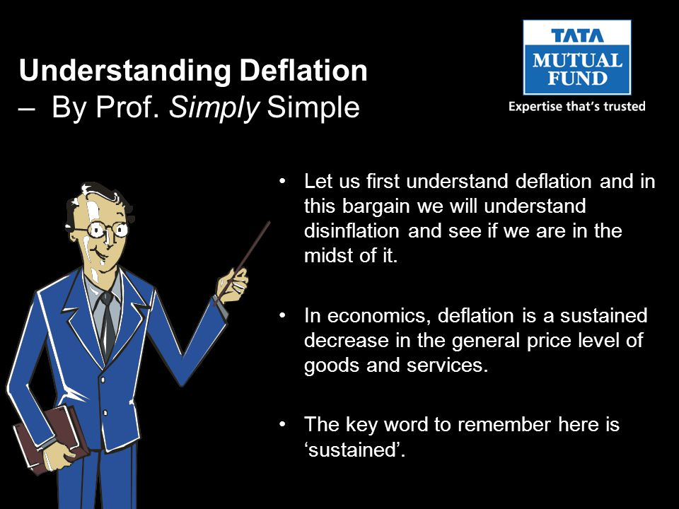 Understanding Deflation – By Prof.