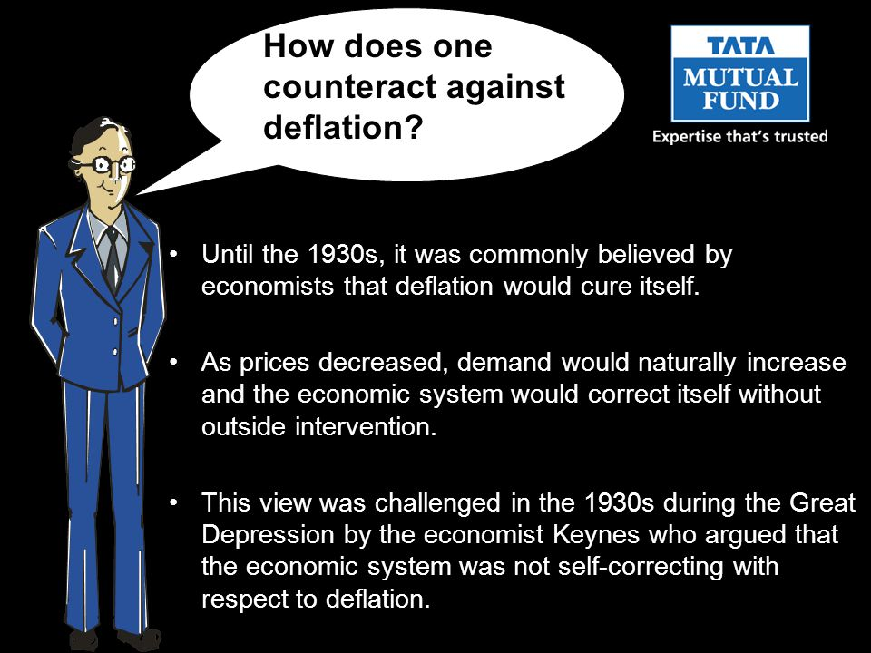 Until the 1930s, it was commonly believed by economists that deflation would cure itself.