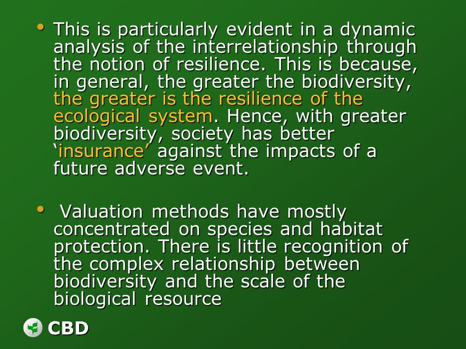 CBD This is particularly evident in a dynamic analysis of the interrelationship through the notion of resilience. This is because, in general, the gre