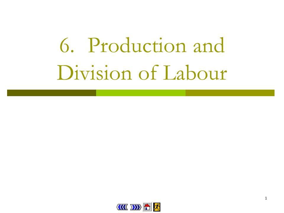 1 6.Production and Division of Labour