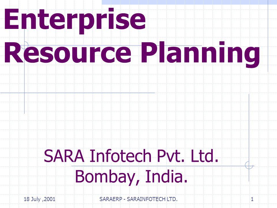 18 July,2001SARAERP - SARAINFOTECH LTD.1 SARA Infotech Pvt.