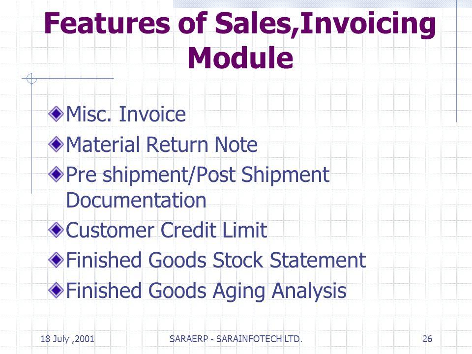 18 July,2001SARAERP - SARAINFOTECH LTD.26 Features of Sales,Invoicing Module Misc.