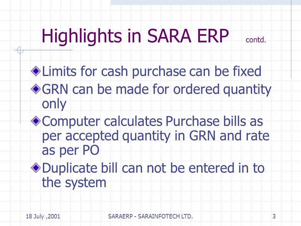 18 July,2001SARAERP - SARAINFOTECH LTD.3 Highlights in SARA ERP contd.