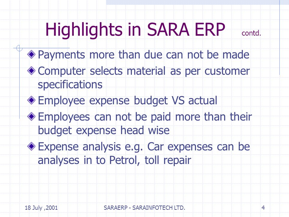 18 July,2001SARAERP - SARAINFOTECH LTD.4 Highlights in SARA ERP contd.