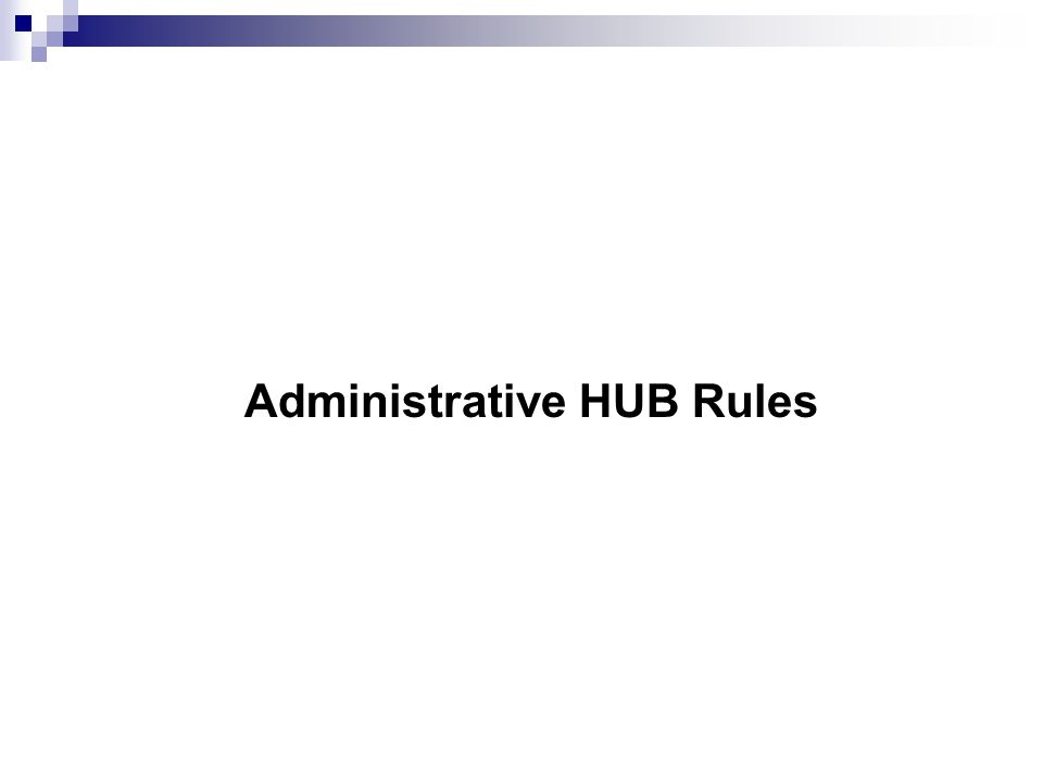 Administrative HUB Rules