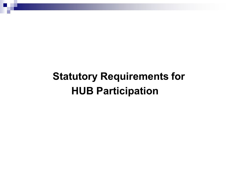 Statutory Requirements for HUB Participation