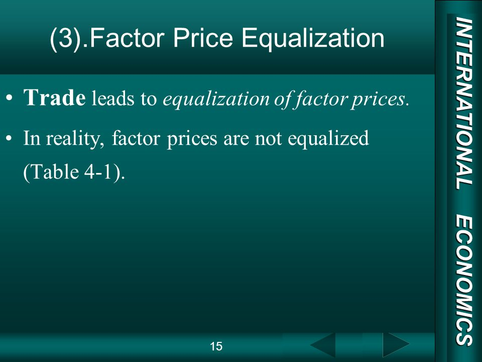 INTERNATIONAL ECONOMICS 03/01/20 COPY RIGHT (3).Factor Price Equalization Trade leads to equalization of factor prices.