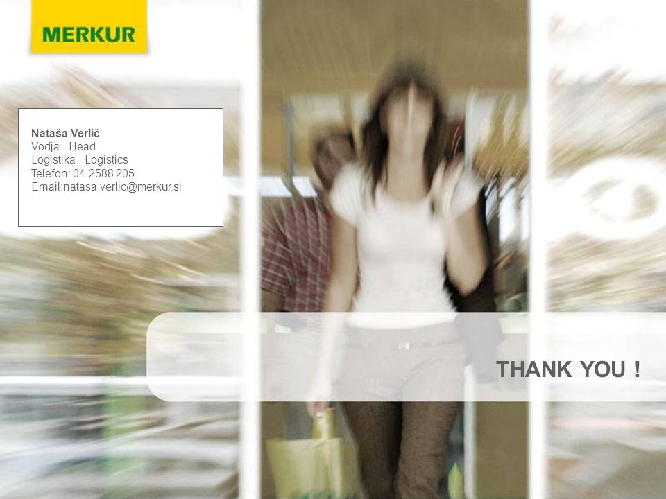 Nataša Verlič, Merkur,d.d., 2008 THANK YOU .