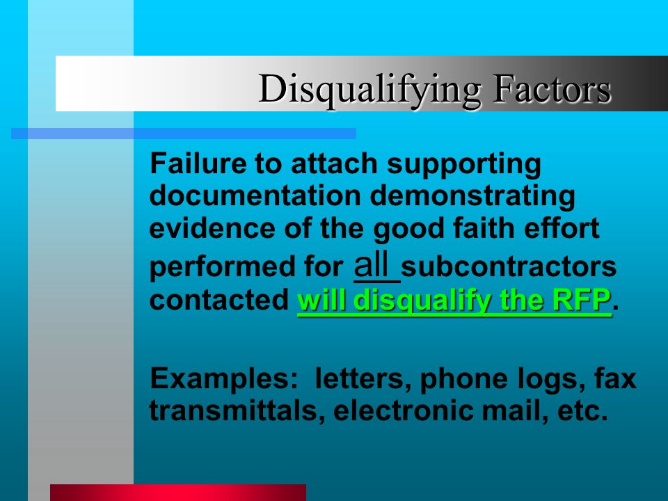 Disqualifying Factors will disqualify the RFP Failure to attach supporting documentation demonstrating evidence of the good faith effort performed for