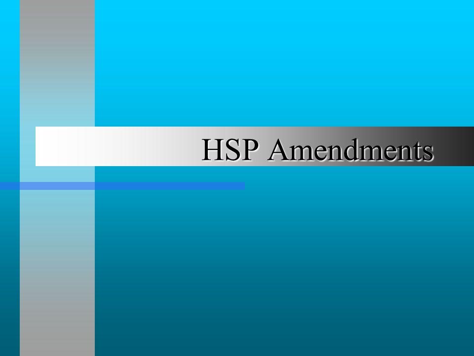HSP Amendments