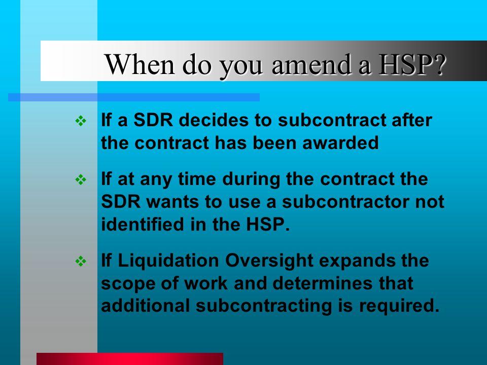 When do you amend a HSP.