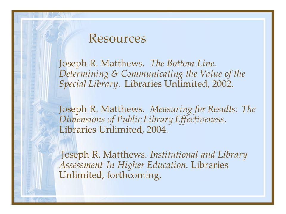 Resources Joseph R. Matthews. The Bottom Line.