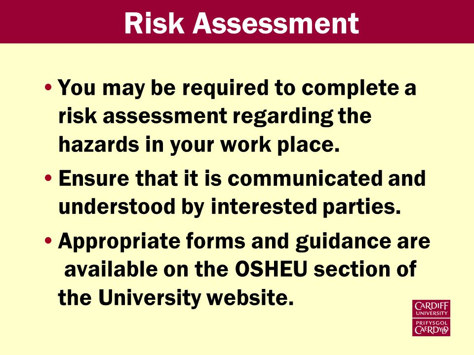 You may be required to complete a risk assessment regarding the hazards in your work place.