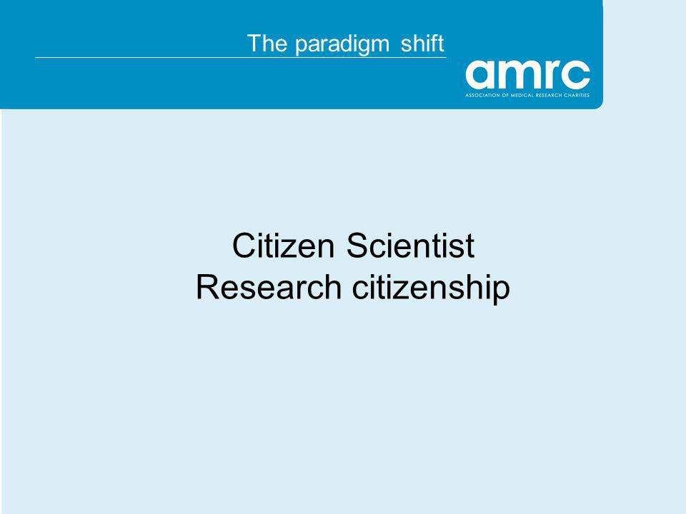 The paradigm shift Citizen Scientist Research citizenship
