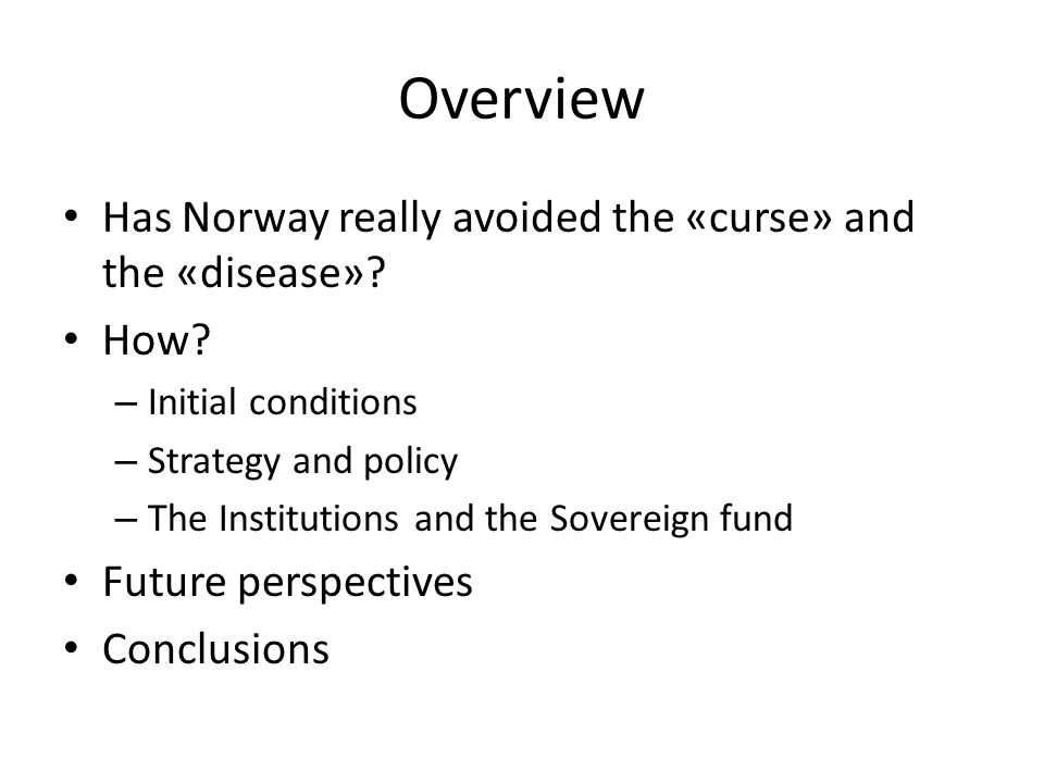 Overview Has Norway really avoided the «curse» and the «disease».
