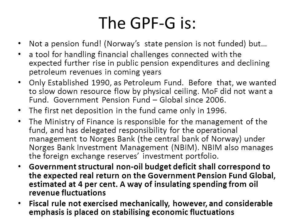 The GPF-G is: Not a pension fund.