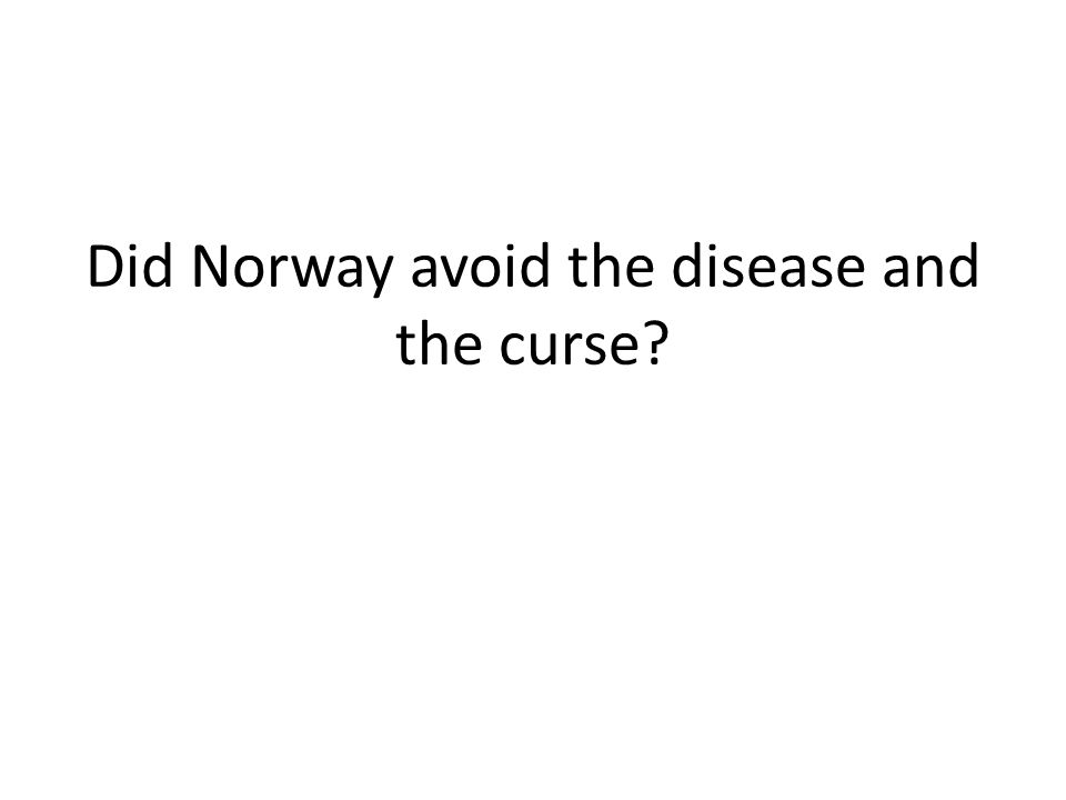 Did Norway avoid the disease and the curse