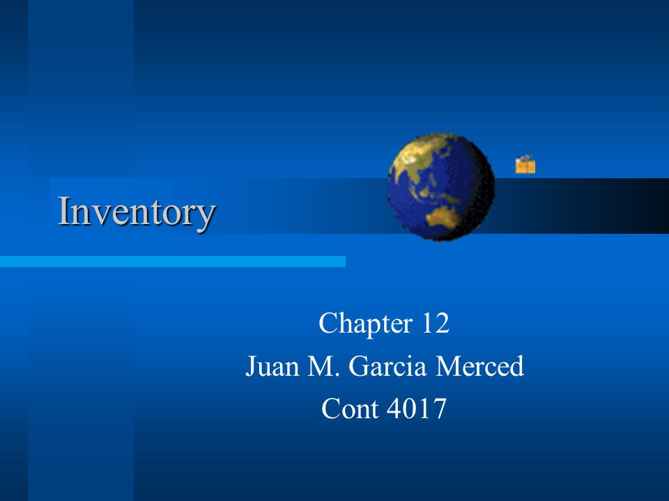Inventory Chapter 12 Juan M. Garcia Merced Cont 4017