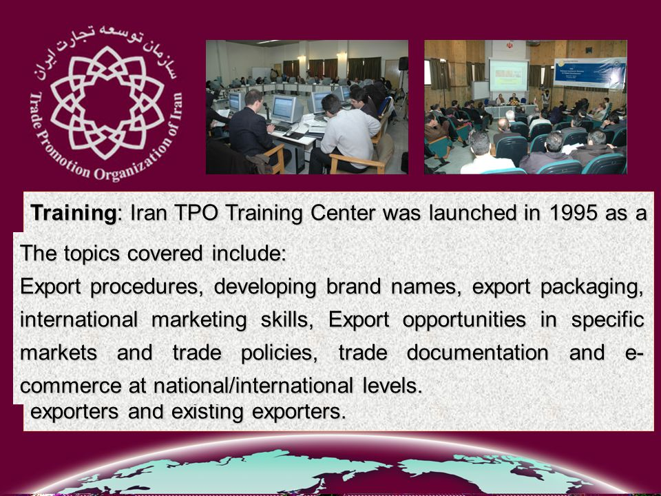 Training: Iran TPO Training Center was launched in 1995 as a professional learning center for international business.
