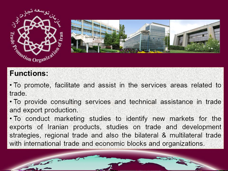 Functions: To promote, facilitate and assist in the services areas related to trade.