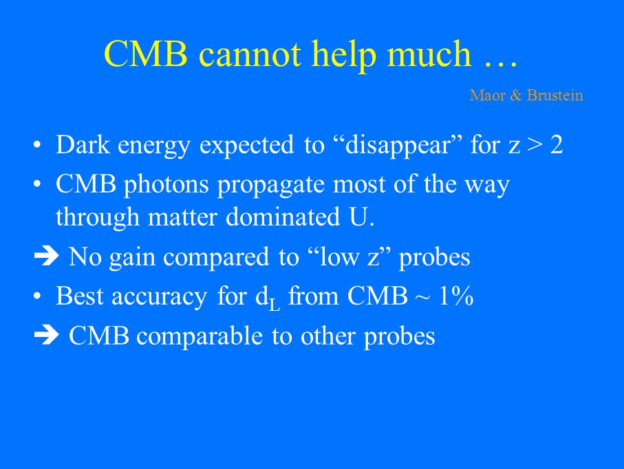 Dark energy expected to disappear for z > 2 CMB photons propagate most of the way through matter dominated U.