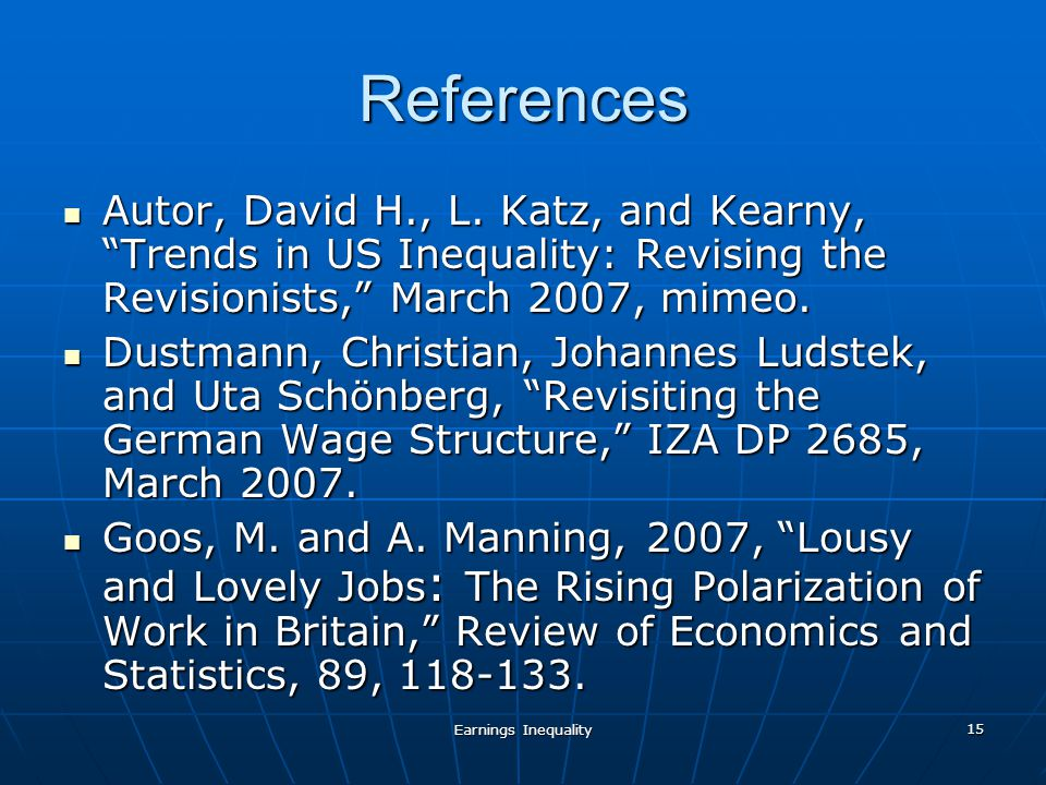 Earnings Inequality 15 References Autor, David H., L.