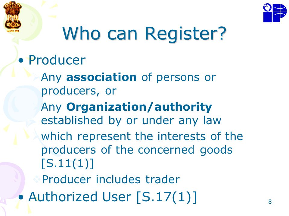 8 Who can Register? Producer Any association of persons or producers, or Any Organization/authority established by or under any law which represent th