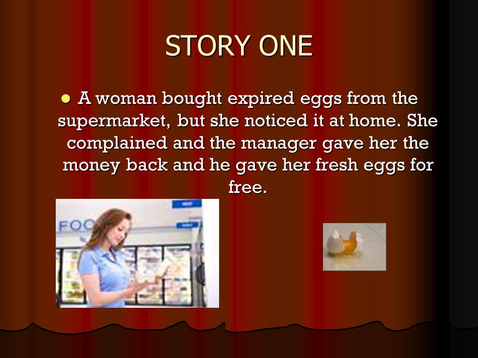 STORY ONE A woman bought expired eggs from the supermarket, but she noticed it at home.