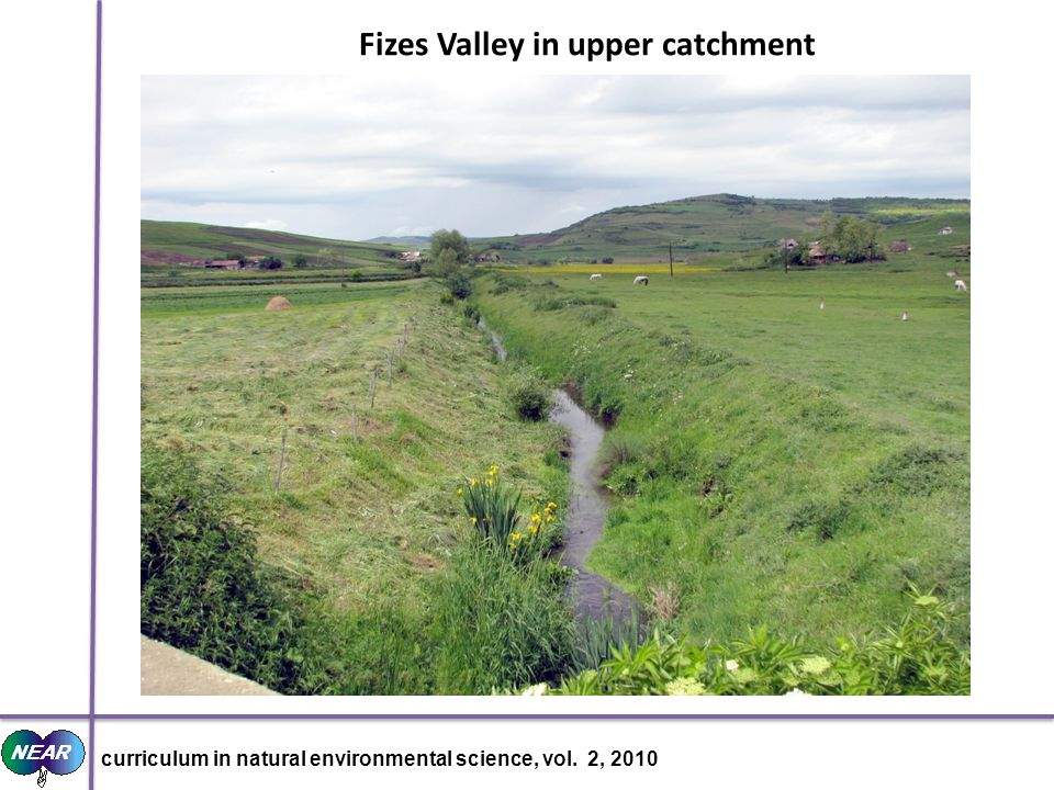 Fizes Valley in upper catchment curriculum in natural environmental science, vol. 2, 2010