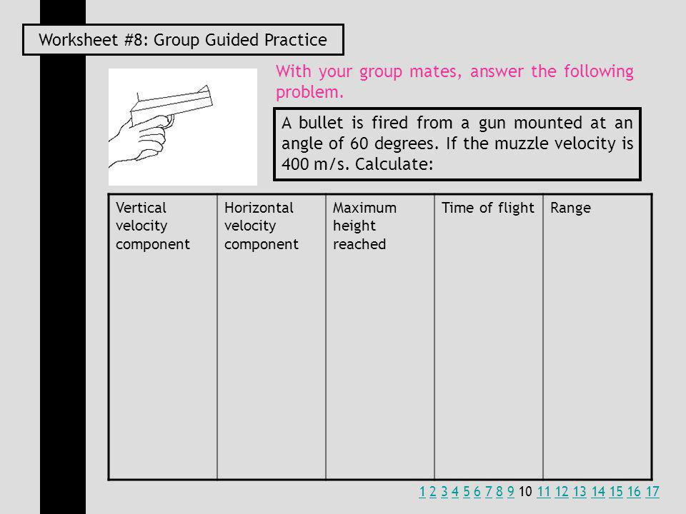 Worksheet #8: Group Guided Practice With your group mates, answer the following problem.