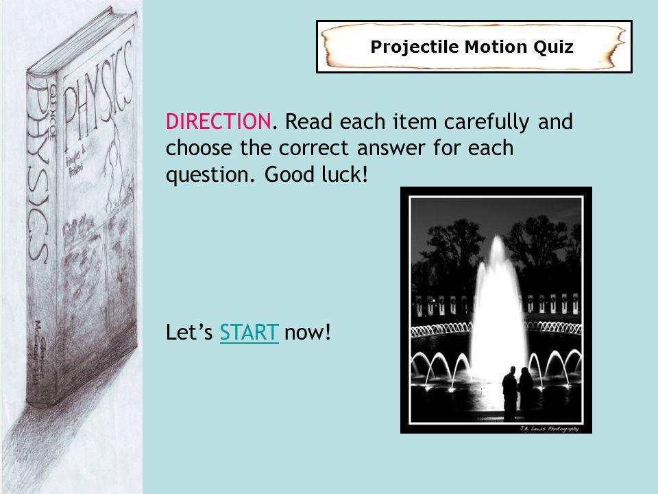 Projectile Motion Quiz DIRECTION.