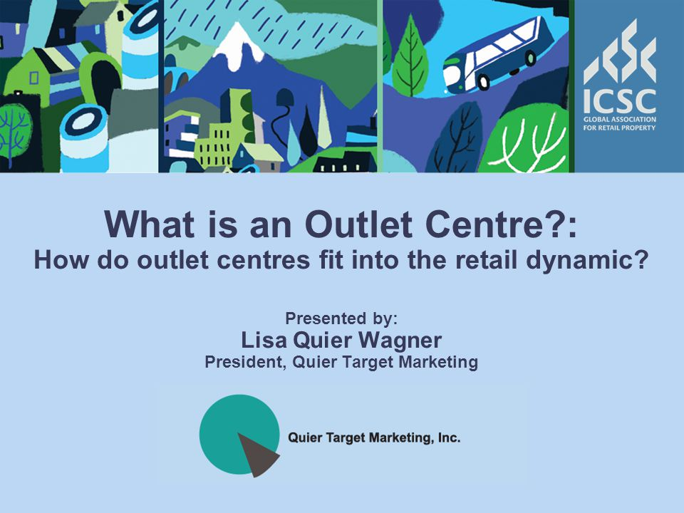 What is an Outlet Centre : How do outlet centres fit into the retail dynamic.