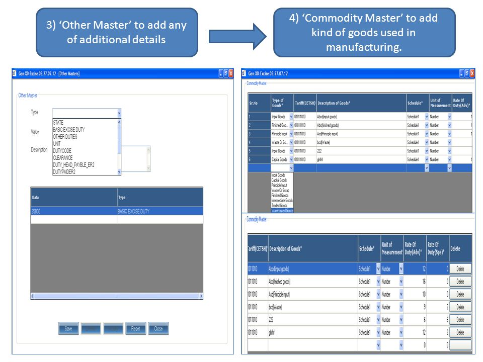 4) Commodity Master to add kind of goods used in manufacturing. 3) Other Master to add any of additional details