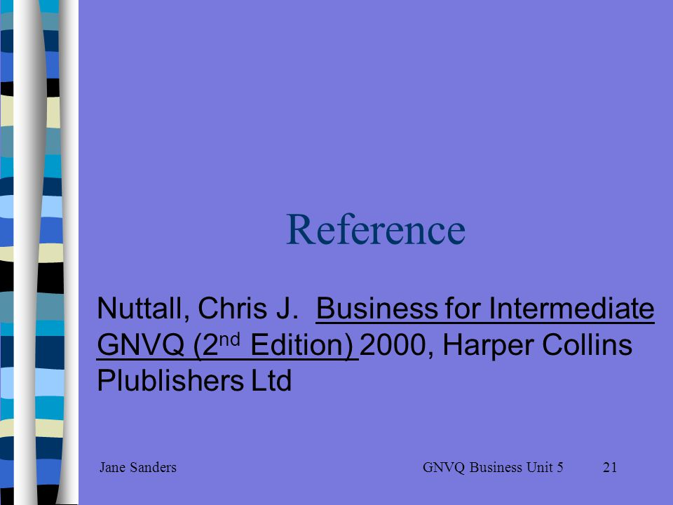 GNVQ Business Unit 5Jane Sanders20 After-sales service Particularly important for large expensive items like washing machines or cars Offer a maintenance service Offer a service for faulty good