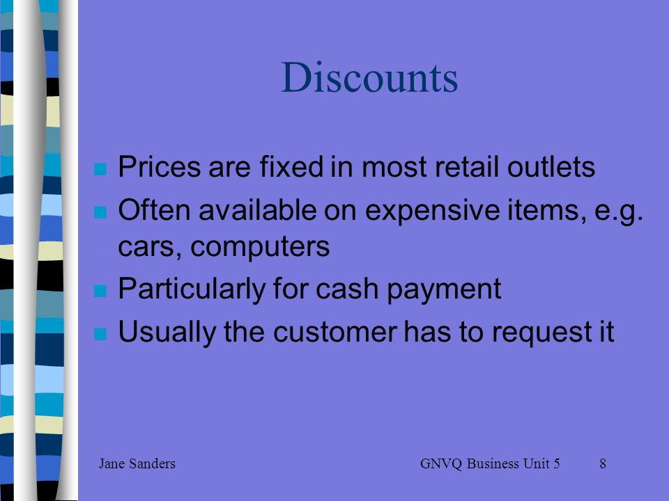 GNVQ Business Unit 5Jane Sanders7 And finally …….