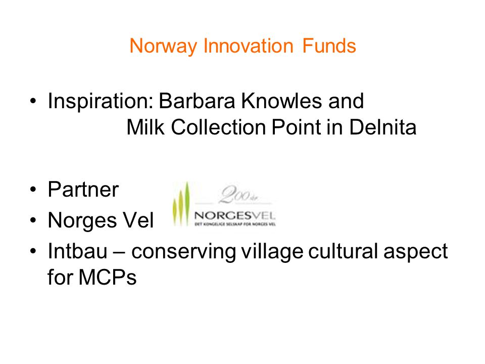 Norway Innovation Funds Inspiration: Barbara Knowles and Milk Collection Point in Delnita Partner Norges Vel Intbau – conserving village cultural aspect for MCPs