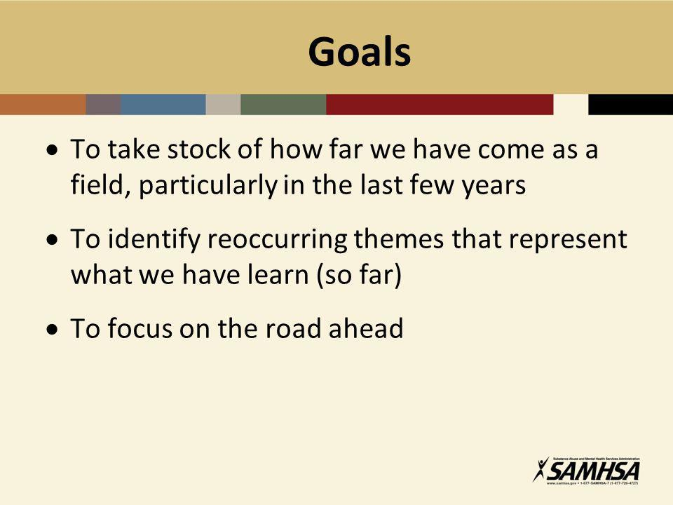 Goals To take stock of how far we have come as a field, particularly in the last few years To identify reoccurring themes that represent what we have learn (so far) To focus on the road ahead
