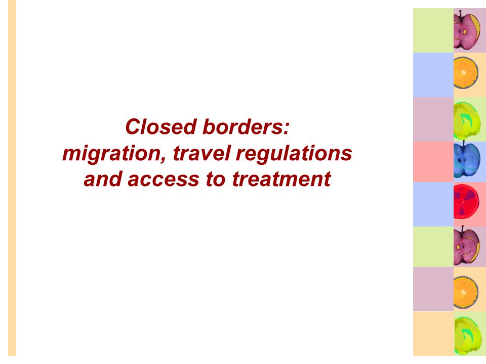 Closed borders: migration, travel regulations and access to treatment