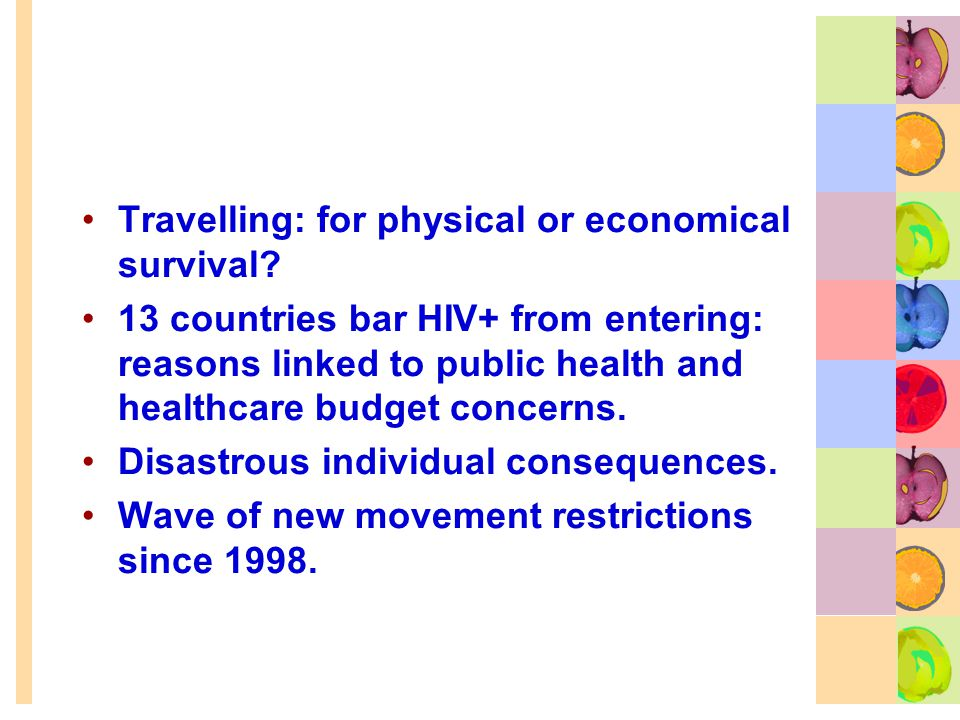 Travelling: for physical or economical survival.