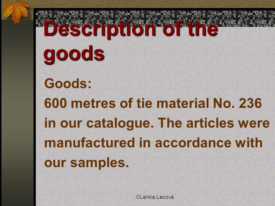 ©Lenka Lexová Selling terms Price: Price:The price is 500 Kč for 1 meter of the tie material.