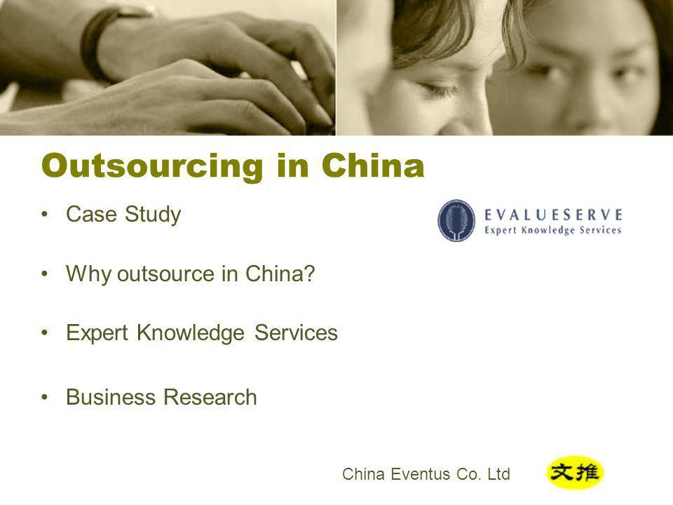 China Eventus Co. Ltd Outsourcing in China Case Study Why outsource in China.
