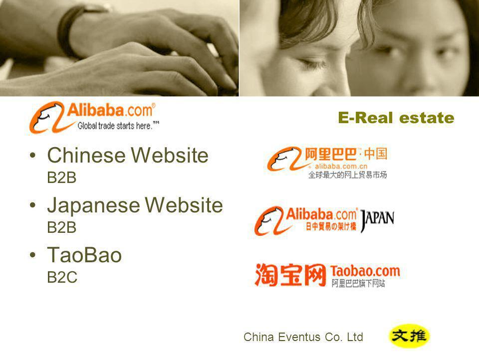 China Eventus Co. Ltd E-Real estate Chinese Website B2B Japanese Website B2B TaoBao B2C
