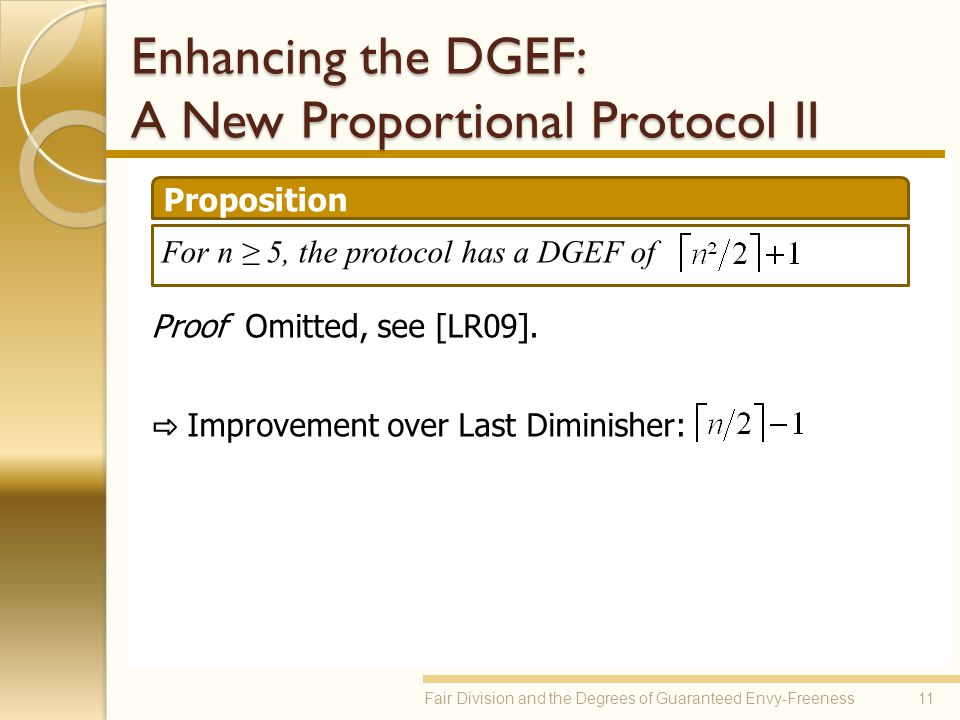 Enhancing the DGEF: A New Proportional Protocol II Proof Omitted, see [LR09]. Improvement over Last Diminisher: 11Fair Division and the Degrees of Gua