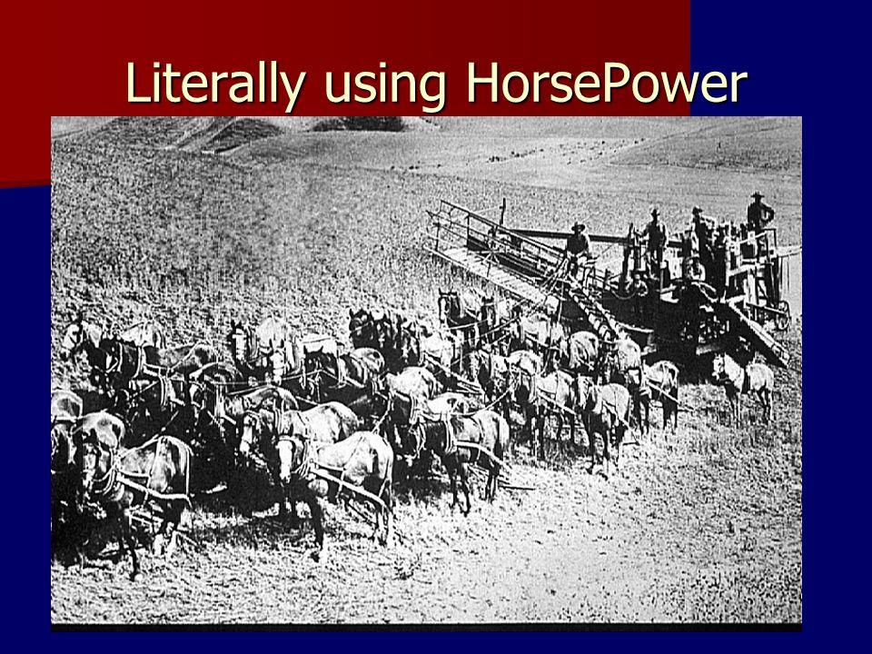 Literally using HorsePower