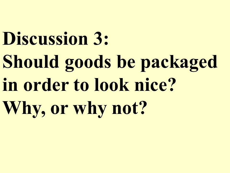 Third, we should choose goods with less packaging or in recycled materials to save natural resources.
