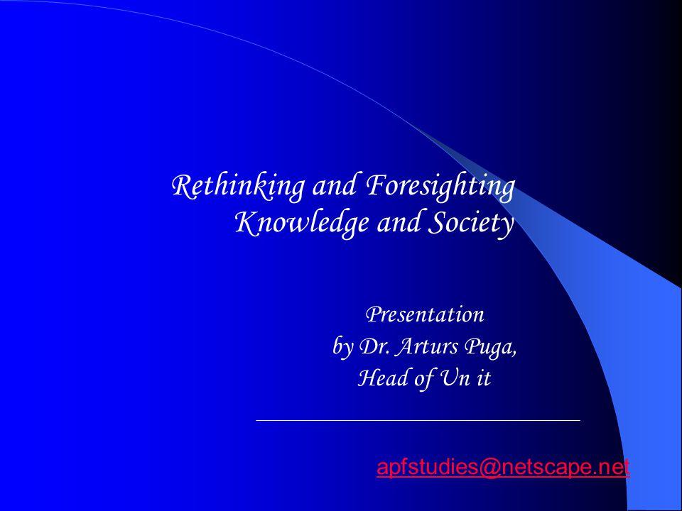 Foresight Informing and legitimising action, establishing preparedness Sharing visions.