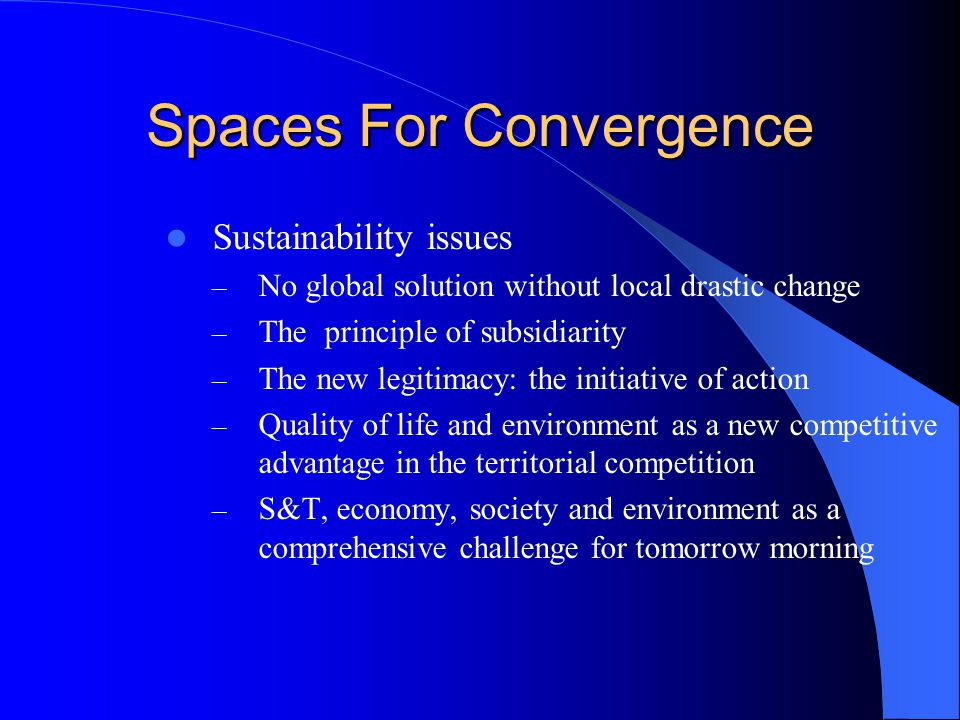 Spaces For Convergence Participation: – Who: authorities, experts, stakeholders, population .