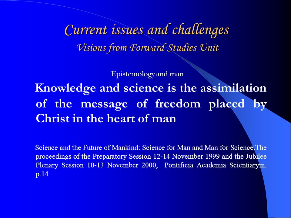Current issues and challenges Visions from Forward Studies Unit A.Puga.